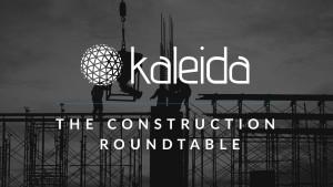 Construction-Roundtable-Kaleida-2